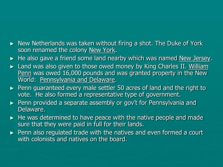 New Netherlands was taken without firing a shot. The Duke of York soon renamed the colony