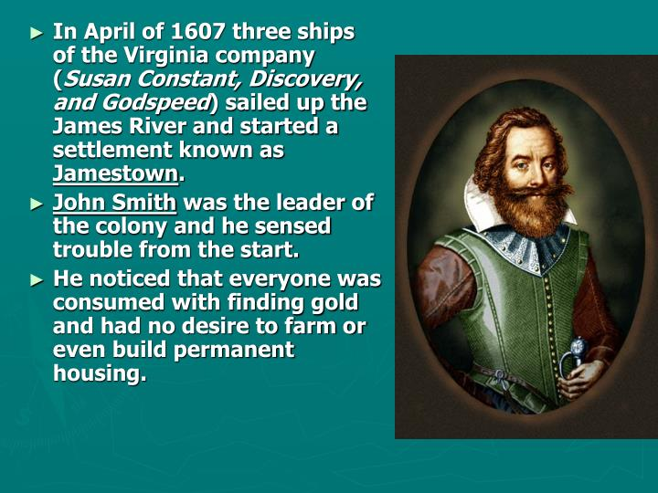 In April of 1607 three ships of the Virginia company (