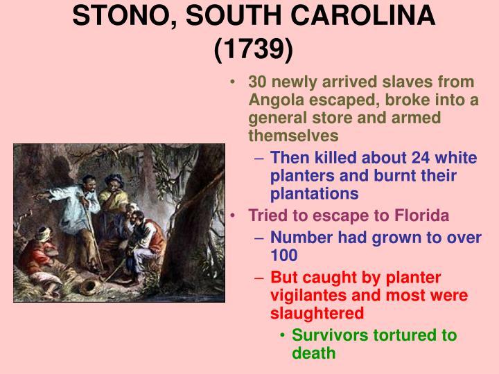 STONO, SOUTH CAROLINA (1739)