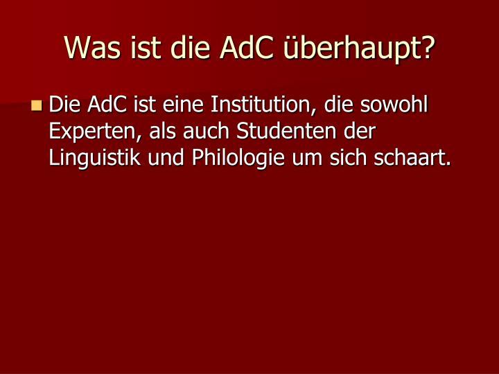 Was ist die AdC überhaupt?