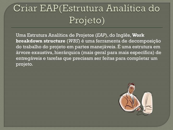 Criar EAP(Estrutura Analítica do Projeto)