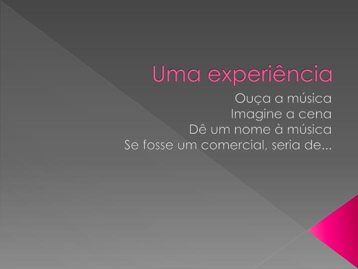 Uma experiência