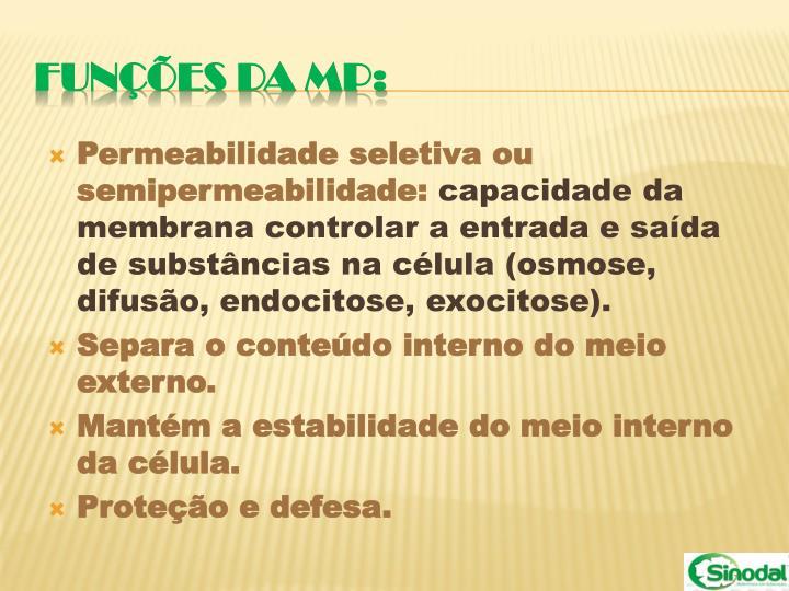 Permeabilidade seletiva ou semipermeabilidade: