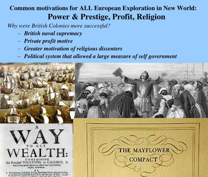 motivations for exploring What were the motivations for the european exploration gold, god, and glory the motivations for the european explorations was for new settlement land to expand current countries and nations.