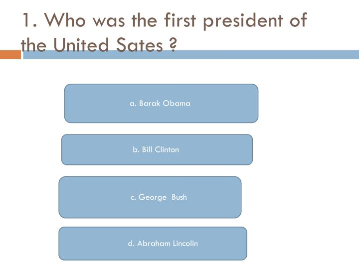 1 who was the first president of the united sates