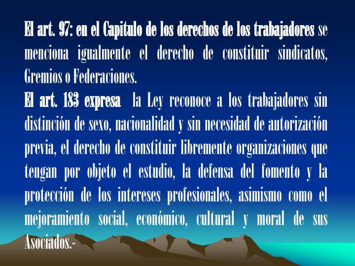 El art. 97: en el Capitulo de los derechos de los trabajadores