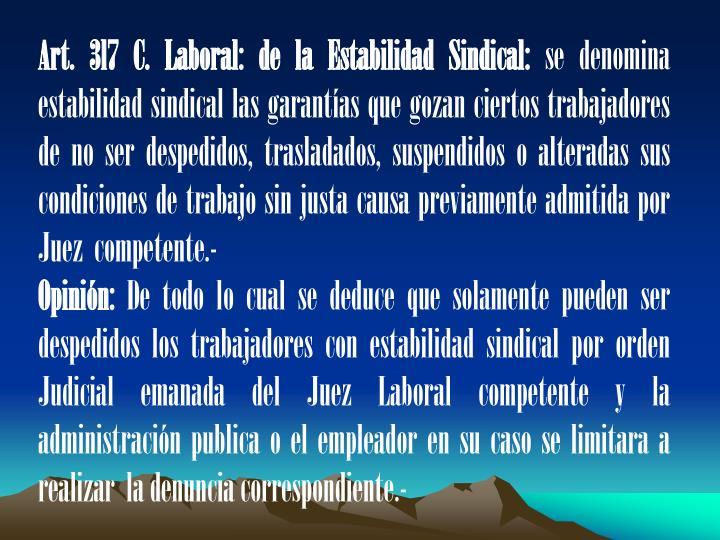 Art. 3l7 C. Laboral: de la Estabilidad Sindical:
