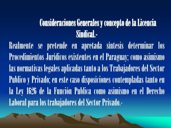 Consideraciones Generales y concepto de la Licencia Sindical.-