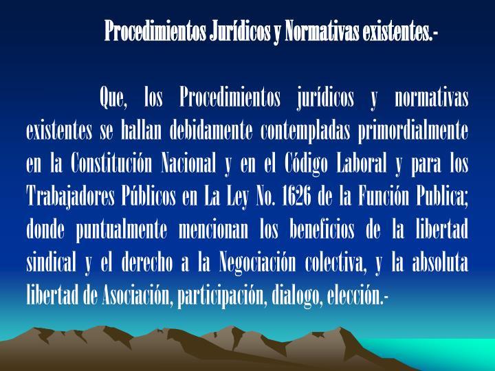 Procedimientos Jurdicos y Normativas existentes.-
