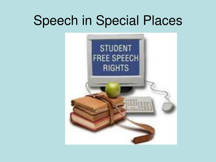 Speech in Special Places