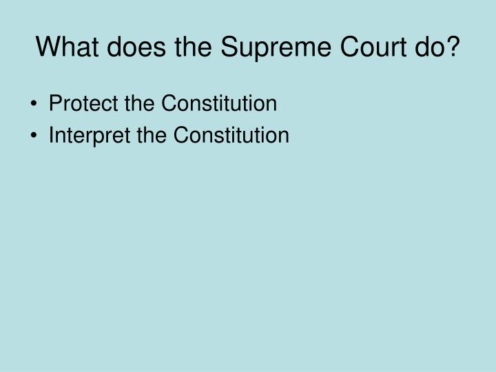 What does the Supreme Court do?