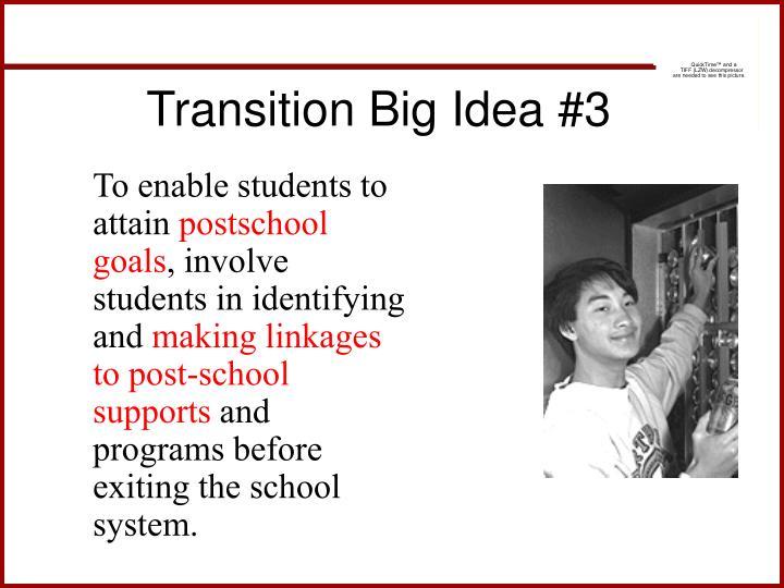 Transition Big Idea #3