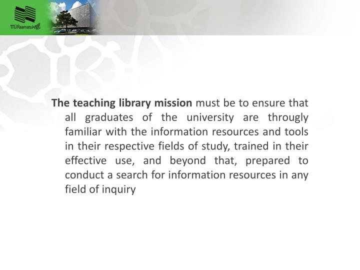 The teaching library mission