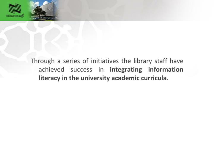 Through a series of initiatives the library staff have achieved success in
