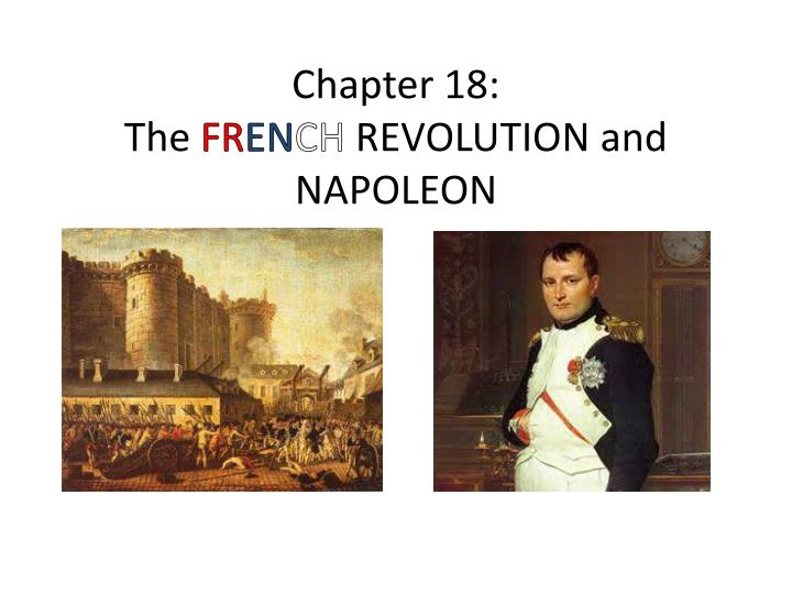 Chapter 18 the fr en ch revolution and napoleon