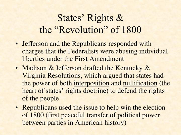 revolution of 1800 2018-6-12 the revolution of 1800  character assassinations, an electoral deadlock and a tie-breaking vote in the house of representatives — the election of 1800 had.