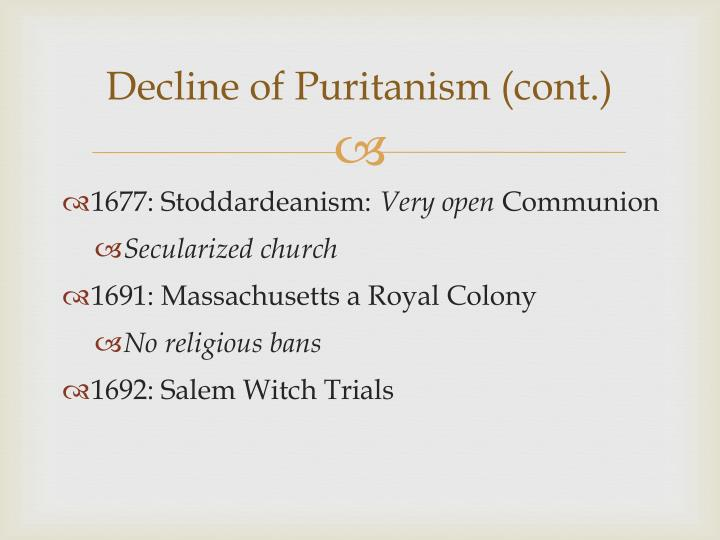 Decline of Puritanism (cont.)