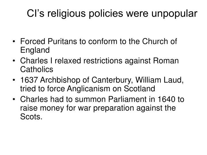 CI's religious policies were unpopular