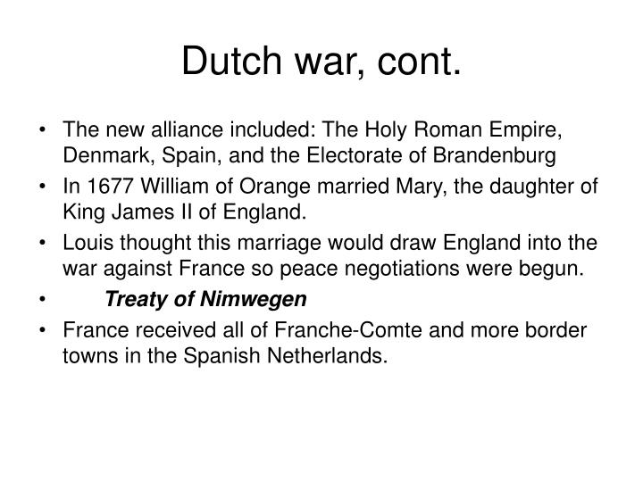 Dutch war, cont.