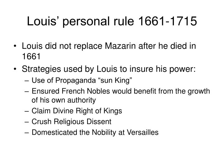 Louis' personal rule 1661-1715