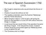 the war of spanish succession 1702 1713