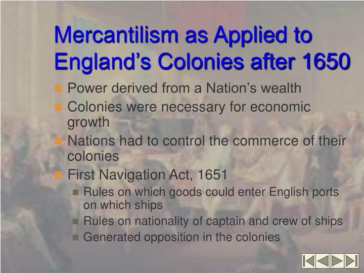 Mercantilism as Applied to England's Colonies after 1650