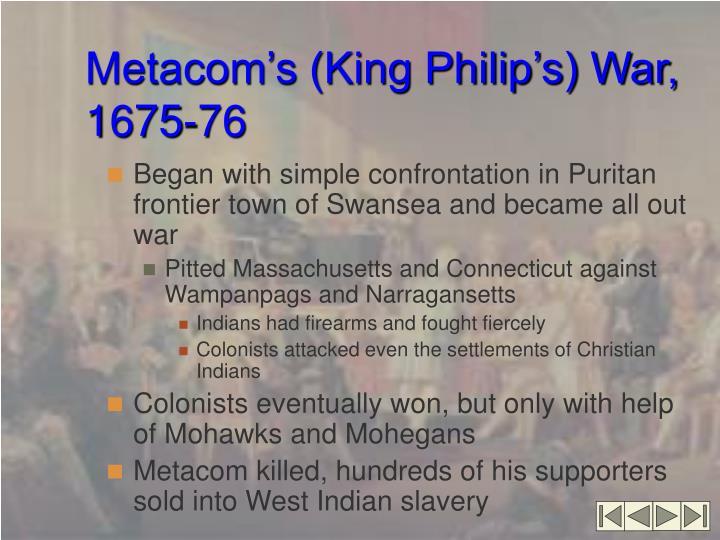 Metacom's (King Philip's) War, 1675-76