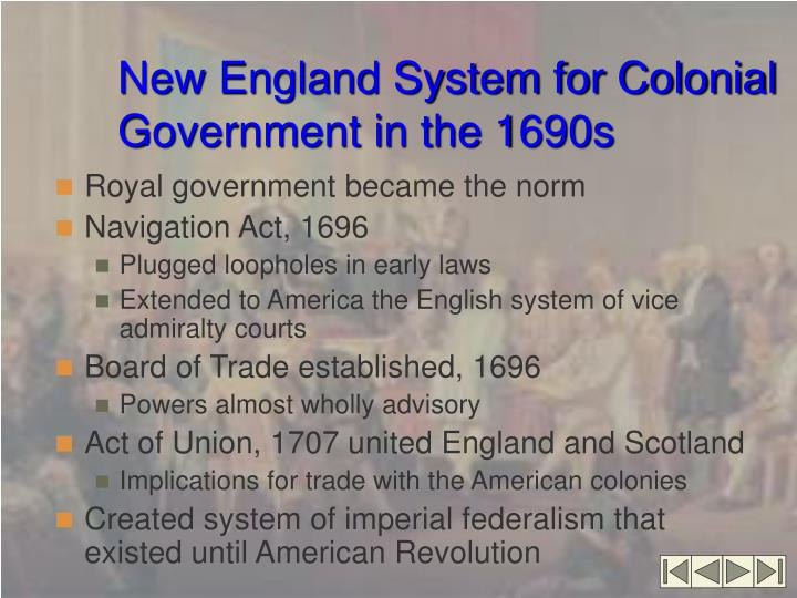 New England System for Colonial Government in the 1690s