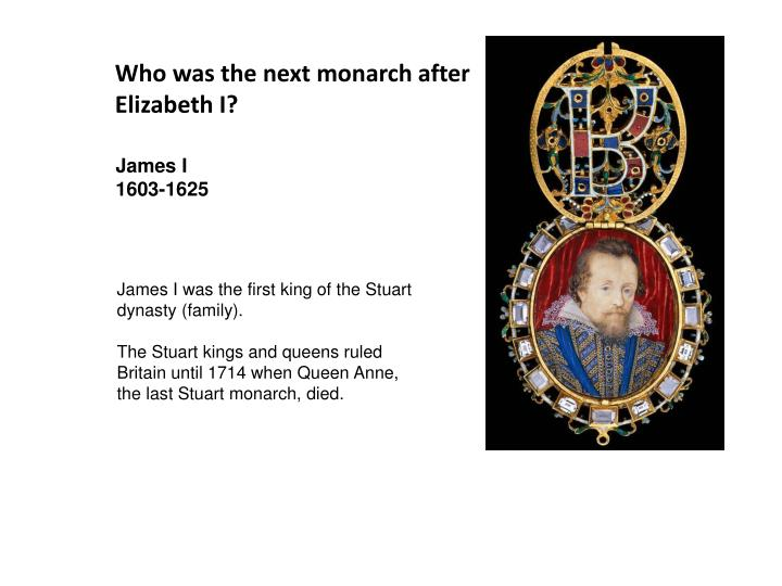Who was the next monarch after Elizabeth I?