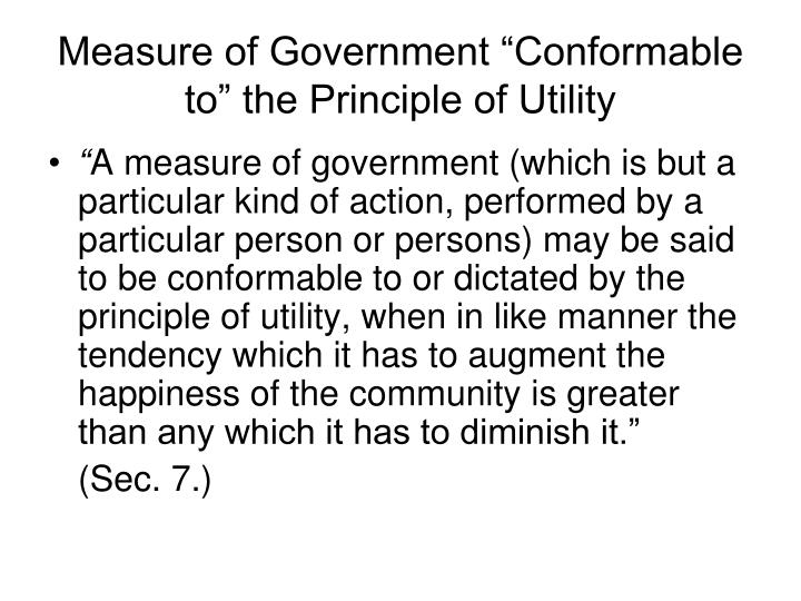 "Measure of Government ""Conformable to"" the Principle of Utility"