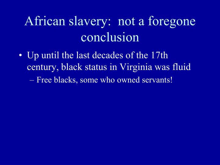 African slavery:  not a foregone conclusion