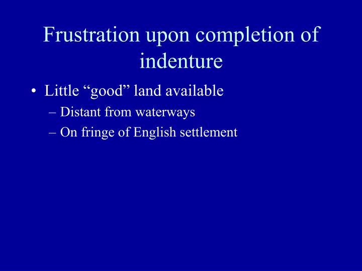 Frustration upon completion of indenture