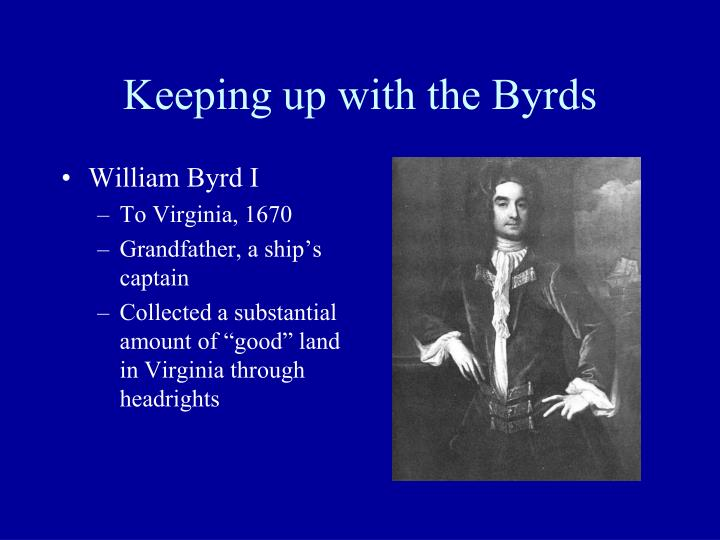 Keeping up with the Byrds