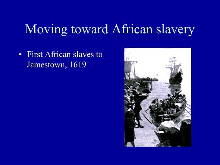 Moving toward African slavery