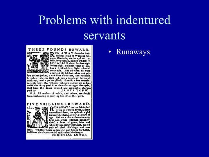 Problems with indentured servants