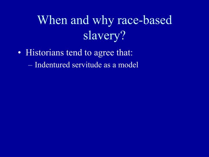 When and why race-based slavery?
