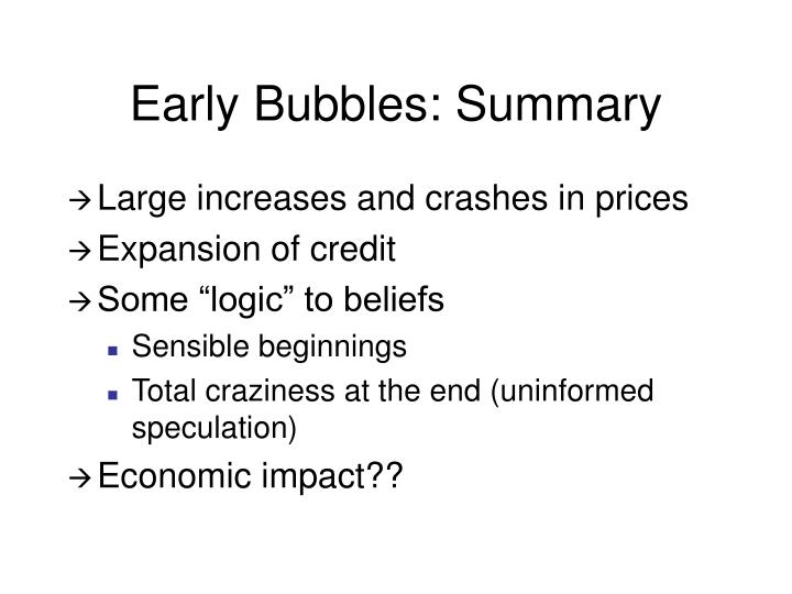 Early Bubbles: Summary