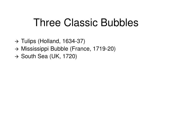 Three classic bubbles