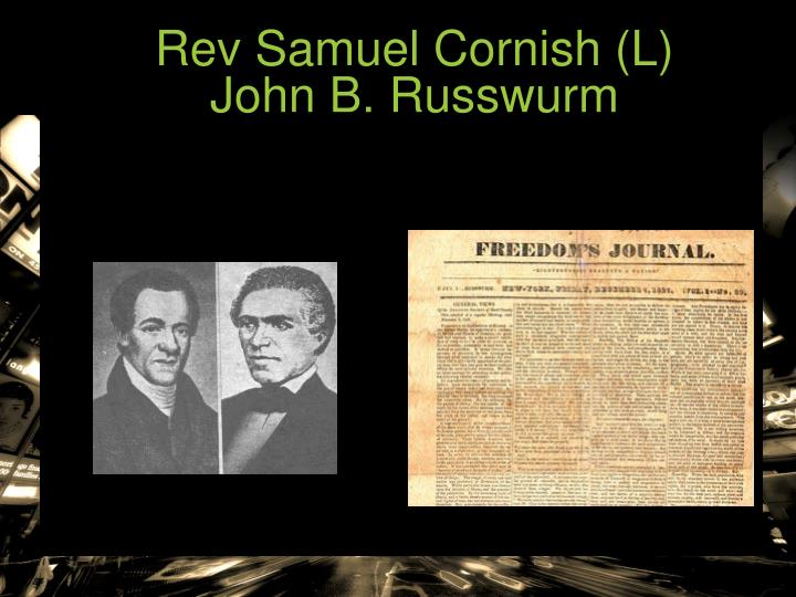 Rev Samuel Cornish (L)
