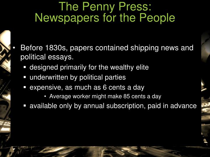 The Penny Press:                               Newspapers for the People