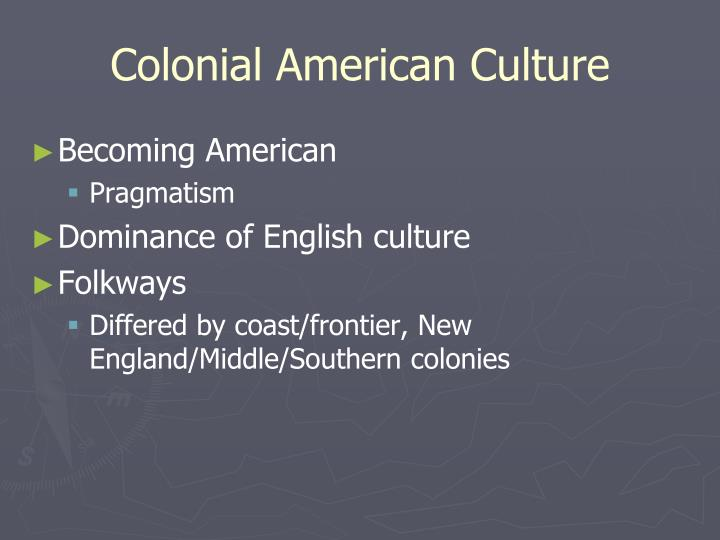 Colonial American Culture