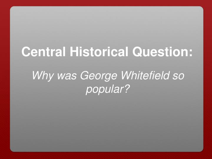 Central Historical Question: