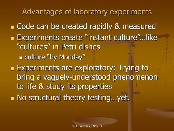 Advantages of laboratory experiments