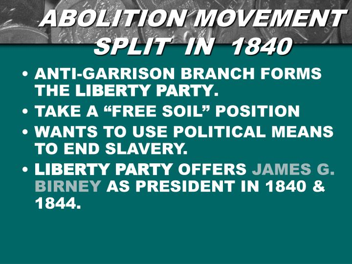 ABOLITION MOVEMENT SPLIT  IN  1840