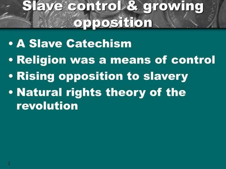 Slave control & growing opposition