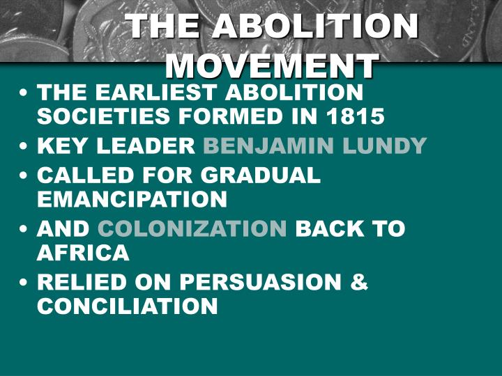 THE ABOLITION MOVEMENT