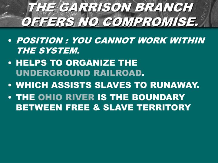 THE GARRISON BRANCH  OFFERS NO COMPROMISE.