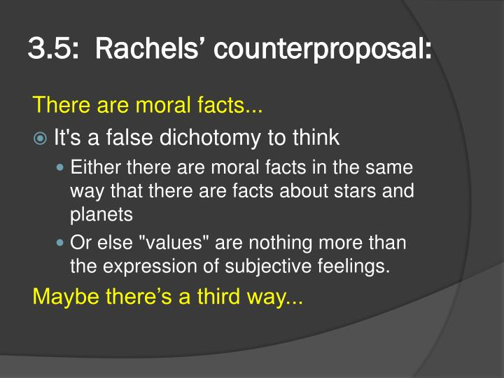 3.5:  Rachels' counterproposal: