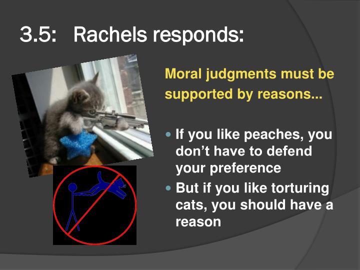 3.5:   Rachels responds:
