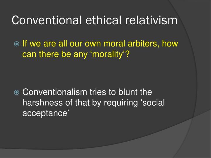 Conventional ethical relativism